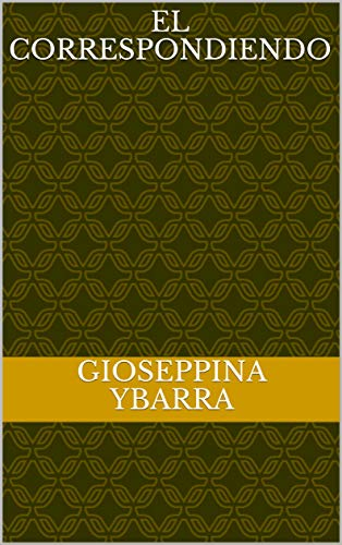 El correspondiendo por Gioseppina Ybarra
