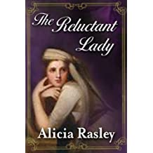 The Reluctant Lady, A Traditional Regency Romance (Regency Escapades Book 2)