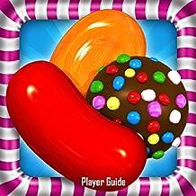 Candy Crush Saga: Gamer's Guide to Candy Crush Saga! (English Edition)
