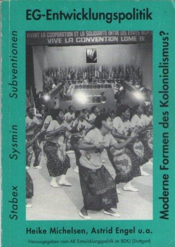 EG-Entwicklungspolitik: Stabex, Sysmin, Subventionen. Moderne Formen des Kolonialismus?