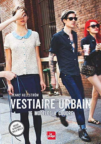 Vestiaire urbain - 16 modèles à coudre