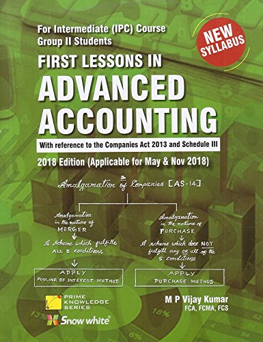 Snow White Publication's First Lessons in Advanced Accounting for CA Intermediate [IPCC] Group II May & Nov. 2018 Exam by M. P. Vijay Kumar [New Syllabus]