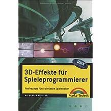 3D-Effekte für Spieleprogrammierer: Profi-Rezepte für realistische Spielewelten (Sonstige Bücher M+T)