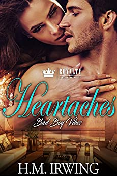Heartaches: Bad Boy Vibes by [Irwing, H.M.]