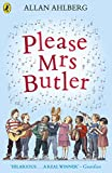 Please Mrs Butler by Allan Ahlberg