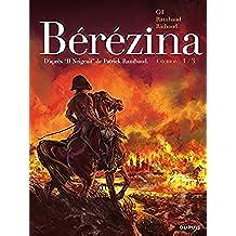 Bérézina - Tome 1 - L'incendie (French Edition)