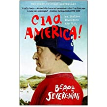 Ciao, America!: An Italian Discovers the U.S. by Beppe Severgnini (2003-05-13)