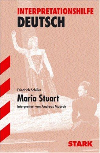 Interpretationshilfe Deutsch: Interpretationen - Deutsch Schiller: Maria Stuart