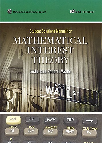 Student Solution Manual for Mathematical Interest Theory (MAA Textbooks) por Leslie Jane Federer Vaaler
