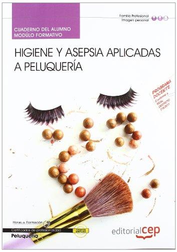 Cuaderno del alumno Higiene y asepsia aplicadas a peluquería. Certificados de Profesionalidad (Cp - Certificado Profesionalidad) por Alicia Gobierno Alonso