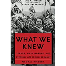 What We Knew: Terror, Mass Murder, and Everyday Life in Nazi Germany by Johnson, Eric A. Published by Basic Books 6th (sixth) Impression edition (2006) Paperback