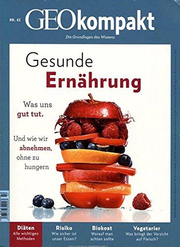 GEO kompakt 42/2015 - Gesunde Ernährung