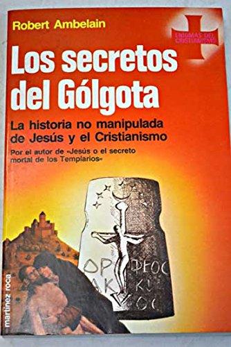 THE SECRETS OF THE GOLGOTA.