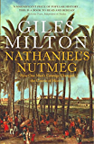 Nathaniel's Nutmeg: How One Man's Courage Changed the Course of History (English Edition)