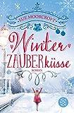 Winterzauberküsse: Roman