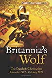 Britannia's Wolf: The Dawlish Chronicles: September 1877 - February 1878