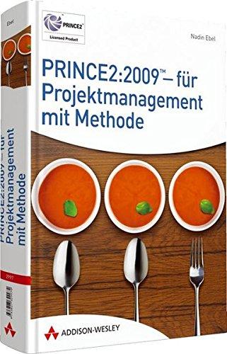 PRINCE2:2009 - für Projektmanagement mit Methode - Grundlagenwissen und Zertifizierungsvorbereitung für die PRINCE:2009-Foundation-Prüfung (Sonstige Bücher AW)