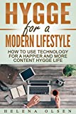 Hygge for a Modern Lifestyle: How to Use Technology for a Happier and More Content Hygge Life
