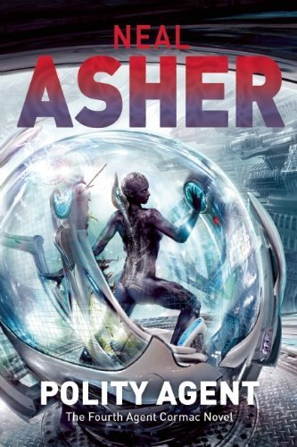 Polity Agent: The Fourth Agent Cormac Novel by Asher, Neal (2014) Paperback