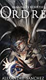 Imaginary Rebirth, tome 1 : Ordre
