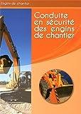 Conduite en sécurité des engins de chantier : Livre de formation by