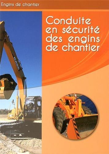 Conduite en sécurité des engins de chantier : Livre de formation by EDISER