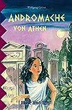 Andromache von Athen: Schulausgabe - Wolfgang Gröne