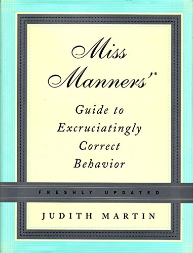 Miss Manners' Guide to Excruciatingly Correct Behavior por Judith Martin