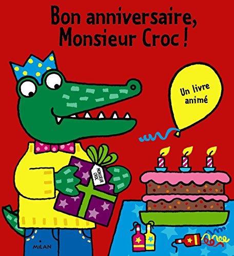 Bon anniversaire, Monsieur Croc ! par Jo Lodge