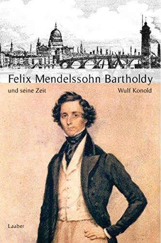 Große Komponisten und ihre Zeit, 25 Bde., Felix Mendelssohn-Bartholdy und seine Zeit