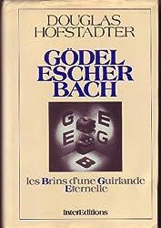 Hofstadter douglas - Gödel escher bach - les brins d une guirlande éternelle
