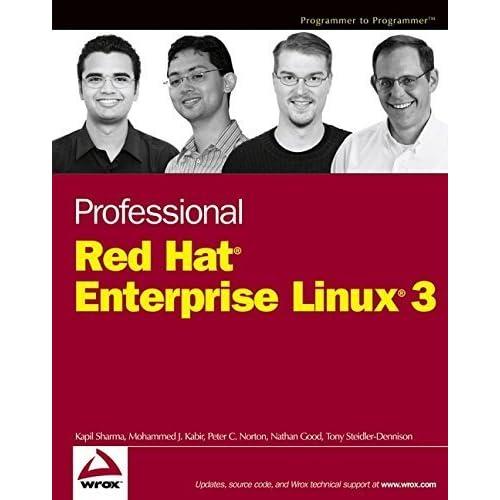 Professional Red Hat Enterprise Linux 3 (Wrox Professional Guides) 1st edition by Sharma, Kapil, Kabir, Mohammed J., Norton, Peter C., Good, N (2004) Paperback