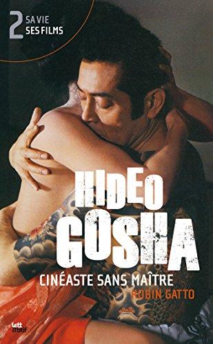 hideo-gosha-cinaste-sans-matre-tome-2