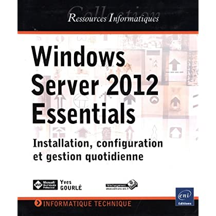 Windows Server 2012 Essentials - Installation, configuration et gestion quotidienne