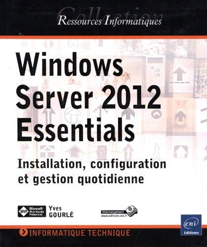 Windows Server 2012 Essentials - Installation, configuration et gestion quotidienne