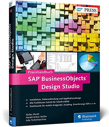 SAP BusinessObjects Design Studio: Das Praxishandbuch