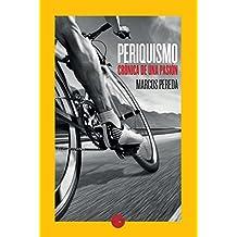 Periquismo: Crónica de una pasión (Spanish Edition)