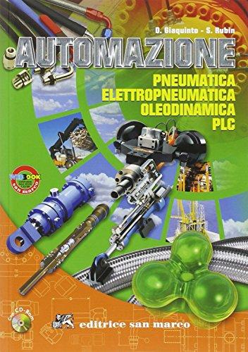 Automazione. Pneumatica elettropneumatica oleodinamica PLC. Con espansione online. Per gli Ist. Professionali per l'industria e l'artigianato. Con CD-ROM