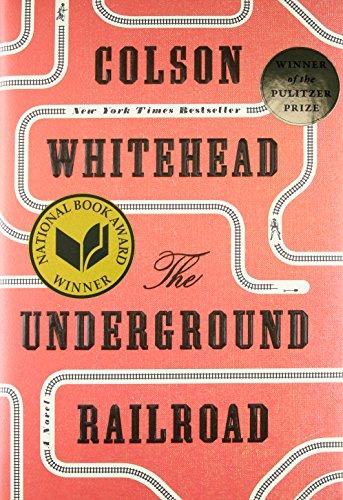 The Underground Railroad (Pulitzer Prize Winner) (National Book Award Winner) (Oprah's Book Club): A - Book Oprah Club