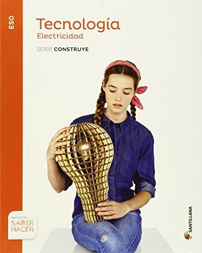 TECNOLOGIA ESO ELECTRICIDAD SERIE CONSTRUYE SABER HACER - 9788468028262 por Aa.Vv.