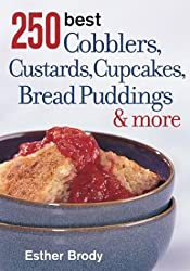 250 Best Cobblers, Custards, Cupcakes, Bread Puddings and More by Esther Brody (2004-09-04)