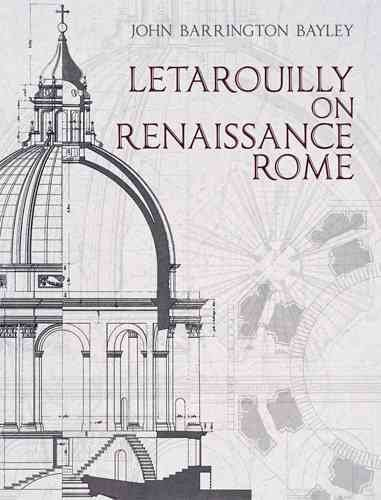 [Letarouilly on Renaissance Rome] (By: John Barrington Bayley) [published: October, 2012]