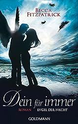 Dein für immer: Engel der Nacht 4 - Roman (Die