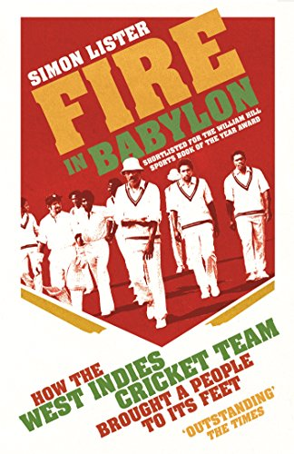 Fire in Babylon: How the West Indies Cricket Team Brought a People to its Feet thumbnail