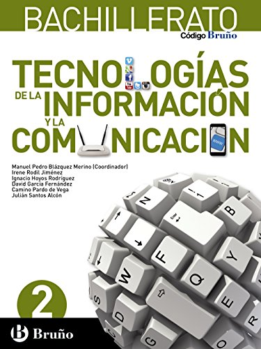 Código Bruño Tecnologías de la Información y la Comunicación 2 Bachillerato - 9788469615133