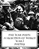 The War Poets: A Selection of World War I Poetry (2nd Edition)