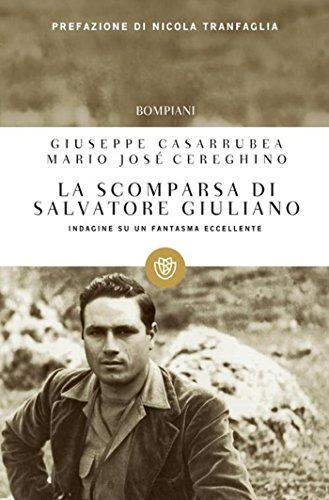 La scomparsa di Salvatore Giuliano: Indagine su un fantasma eccellente (I grandi tascabili) (Italian Edition)