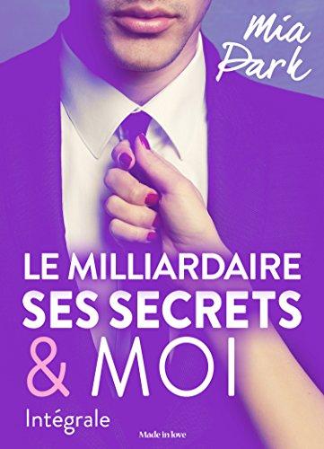 Le milliardaire, ses secrets et moi - Intégrale par [Park, Mia ]