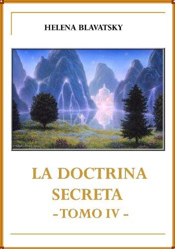LA  DOCTRINA  SECRETA     TOMO IV (LA DOCTRINA SECRETA nº 4) por Helena Petrovna Blavatsky