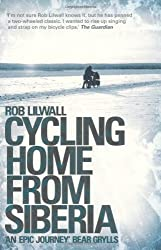 Cycling Home from Siberia by Lilwall, Rob (2010)